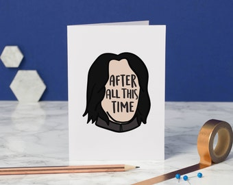 Snape Greeting Card - After All This Time - Always - Severus Snape - Lily and Snape - Birthday card - Card - Greeting cards - Anniversary