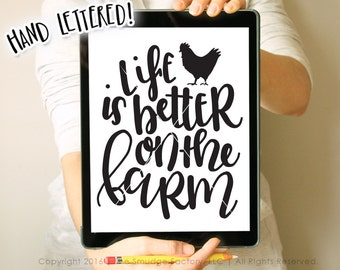 Life Is Better On The Farm SVG, Farm Printable Wall Art, Hand Lettered, Farm Cut File, Chicken, Silhouette, Cricut Download, Rooster SVG
