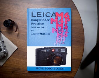 Leica Rangefinder Practice M6 to M1 1987 Edition Andrew Matheson Hardcover Camera Book - 170 Pages