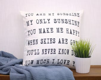 You are my Sunshine Pillow | Lullaby Child Song Lyrics Art | Home Decor Gifts | Custom Pillow | Unique Gift for Her | Wedding Present