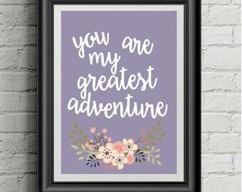 You are my greatest adventure digital print nursery child room classroom office positive love decor wall art