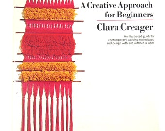 WEAVING Creative approach for Beginners, Creager Vintage Book, How To DIY, With or Without Loom, Arts Crafts Hobbies