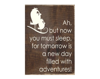 Nursery, Baby or Child Bedroom Decor / Rustic Wooden Sign / Baby Shower Gift / Ah, But Now You Must Sleep  (#1700)