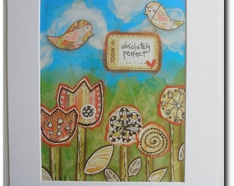 Mixed Media Matted Print - Today is Perfect