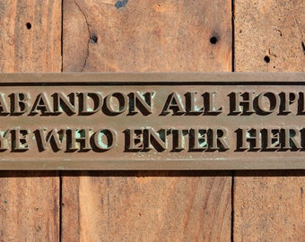 ABANDON ALL HOPE, Ye Who Enter Here. Funny Door Sign. Old Style Sign, Cast Bronze Resin Plaque for Office, Workshop, Bedroom Door, Wall Sign