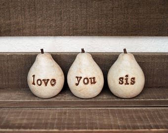 """Gift for sis / Gifts for sister / Christmas Birthday gift for her / 3 """"love you sis"""" pears / gift for women / pears gift / gifts for sisters"""