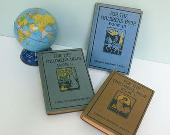 Lot of 1920s Children's Primers: For the Children's Hour Book 1, 2 & 3 by Carolyn Sherwin Bailey, Bradley Quality Books