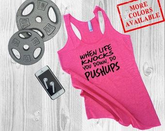 WHEN LIFE KNOCKS You Down, Do Pushups - Women's Custom Tank, Workout Tank Top, Motivational/Funny Gym Shirt, Fitness Tank Top