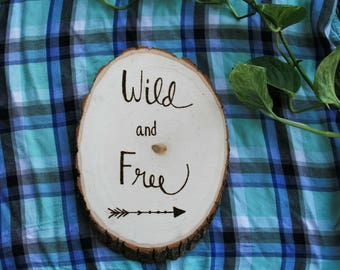Wild And Free Wood Burned Sign