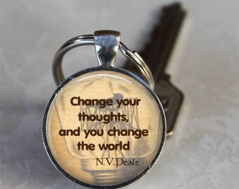 Change Your Thoughts and You Change the World..N.V. Peale Quote..Inspirational Words..Pendant, Necklace or Key Ring