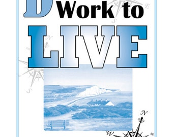 A3 Motto Poster, Don't live to work, work to LIVE