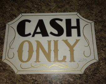 Hand painted cash only sign