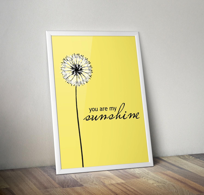 You Are My Sunshine Dandelion Flower Nursery Home Yellow White