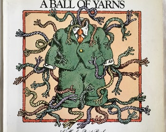 A Ball of Yarns (1977) Story and art by Elwood H. Smith. Published by Harlin Quist.