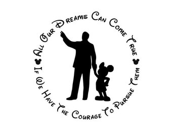 Walt Disney Decal - All Our Dreams Can Come True If We Have The Courage To Pursue Them
