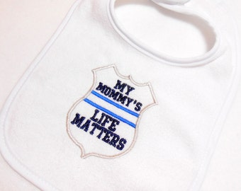 Baby bib, police baby, My Mommy's, My Daddy's, Life Matters, small 0 - 6 mo, LEO baby gift, thin blue line, baby shower cop, baby boy or