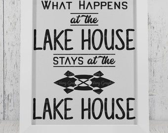 What Happens at the Lake House Stays at the Lake House Sign | Cutting File | Printable | svg | eps | dxf | png | Lake | Cabin | Humor