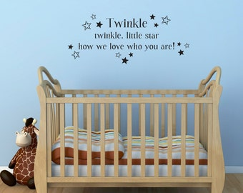 Twinkle twinkle Wall Decal - Twinkle twinkle little star how we love who you are - Children Wall Sticker - Large