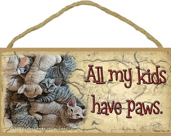 """All My Kids Have Paws 5"""" x 10"""" Kitty Cats Pet Kittens Kitties CAT SIGN Wall Plaque"""