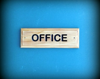 ENGRAVED Office Sign Made From Western Red Cedar