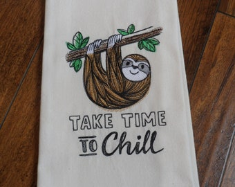 New Ivory Kitchen Tea Towel Embroidered TAKE TIME To CHILL Three Toed Sloth
