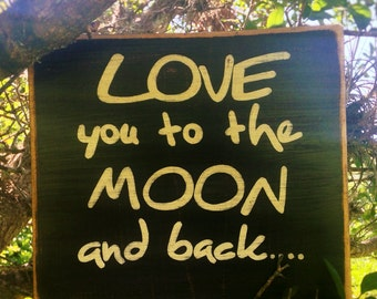 Love You To The Moon And Back 11x9 (Choose Color) Rustic Shabby Chic Sign