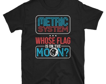 Metric System Shirt - 4th of July Shirt- Independence Day- Fourth of July- Red White and Blue- Patriotic Shirt- Memorial Day- July 4th Gift