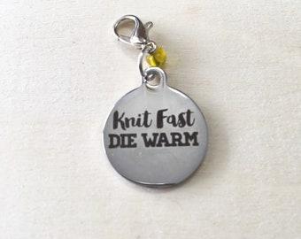 Knit Fast Die Warm Stitch Marker   Progress Keeper   Zipper Pull   Planner Charm