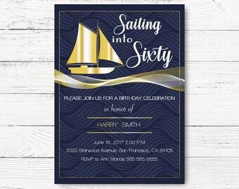 Nautical Birthday Invitation, Sailing into Sixty Invitation, Golden Sail Boat Invite  40, 50, 60... Invite, C077