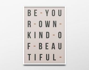 "Typography Print ""Be your own kind of beautiful"" Dorm Room Decor, Girls Room Wall Art, Inspirational Quote, Nursery Wall Art, Office Decor"