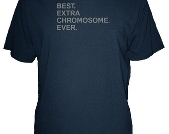 Best Extra Chromosome Ever Tshirt - Mens Down Syndrome Shirt - Down Syndrome Awareness Tee - Soft Organic Cotton and Bamboo T Shirt