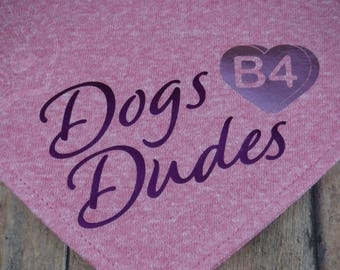 Dogs B4 Dudes Valentine's Day V-Shirt. Heather Pink cotton graphic over-the-collar bandana for dogs. Galentine's Day.