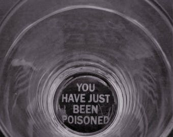 Pub Glass - You Have Just Been Poisoned - 16oz