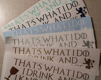 I Drink and I Know Things, Game of Thrones Sticker, That's What I Do Bumper Sticker, Car Decal, Vinyl Decal, Decor