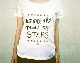 We Are All Made of Stars // Ladies Womens Typographic Tee Shirt, Girls T-shirt, Scoop Neck, White, Red, Black, Quotes, Calligraphy, Brush