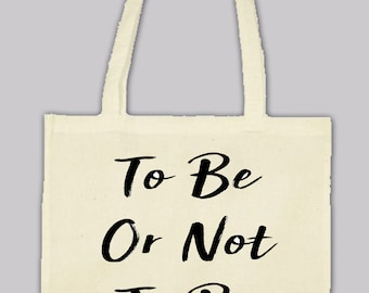 Natural cotton Tote bag bag: To be or not to be
