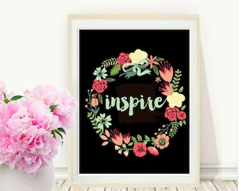 Inspire Print, Printable Wall Art, Floral Wreath Print, Inspirational Art, Modern Wall Art, Instant download, Home Decor