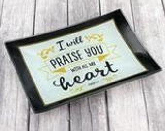 I will Praise you Trinket Tray