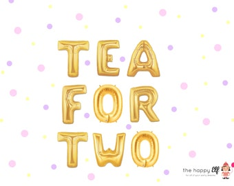 """16"""" Gold TEA FOR TWO balloons/banner. Two year old balloons. Kids party. Tea party. Alice in wonderland party. Tea for two. Girls night."""