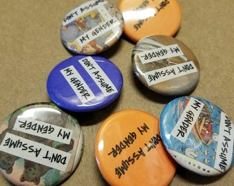 Don't assume gender buttons - resistance buttons fundraising for the Trans Assistance Project