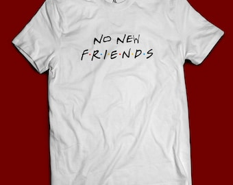 No New Friends Shirt, Drake Shirt, Views From The 6, Friends Show Shirt,  With my Woes, Hotline Bling, Champagne Papi, Octobers Very own