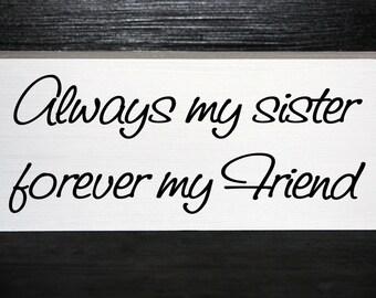 Always my sister forever my friend wood block