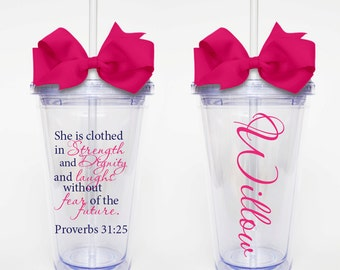 She is Clothed, Proverbs 31:25 - Acrylic Tumbler Personalized Cup