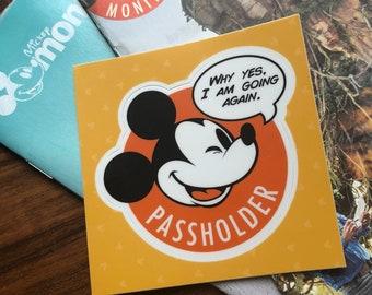 Annual Passholder sticker - Yes, I am going again | Disneyland | Walt Disney World | parody sticker