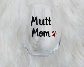 Mutt Mom handpainted stemless wine glass/Dog Mom wine glass/Mutt Mom mug/Mutt Mom gifts/Mutt Mom wine glass/Mutt Lover gift