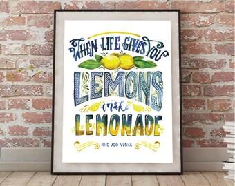 When Life Gives You Lemons Make Lemonade Instant download Digital Print, Lemon Art, Kitchen Decor, Bar Art,  8x10 Digital Print PDF