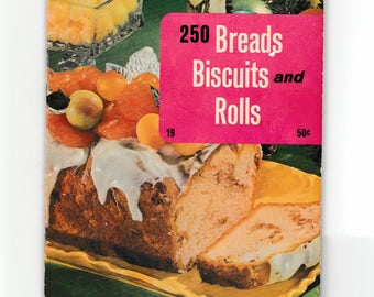Vintage Cookbook 250 Breads Biscuits and Rolls Culinary Arts Institute Booklet Pamphlet