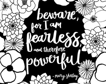 Literary Gifts, Typography Print, Beware for I am Fearless and Therefore Powerful, Book Lover Gift, Literary Quote, Mary Shelley Art Print