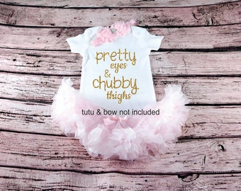 Baby Girls Clothes Pretty Eyes Chubby Thighs Bodysuit New Baby Gift Baby Shower baby bodysuit baby girl gift glitter shirt new baby gift