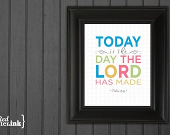 Wall Art - Today Is The Day Psalm 118:24 - 5 x 7 Print (2 color options)